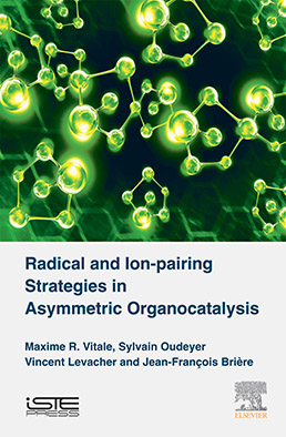 Radical and Ion-pairing Strategies in Asymmetric Organocatalysis