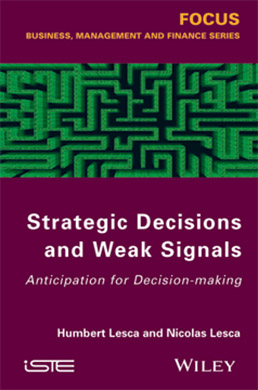 Strategic Decisions and Weak Signals