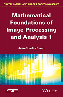 Mathematical Foundations of Image Processing and Analysis 1