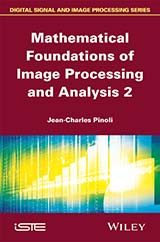 Mathematical Foundations of Image Processing and Analysis 2