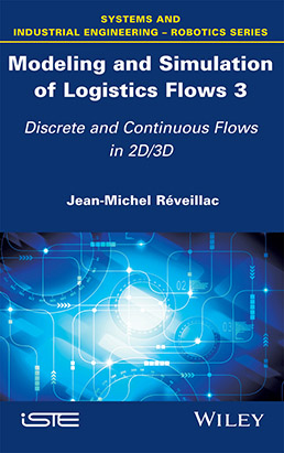 Modeling and Simulation of Logistics Flows 3