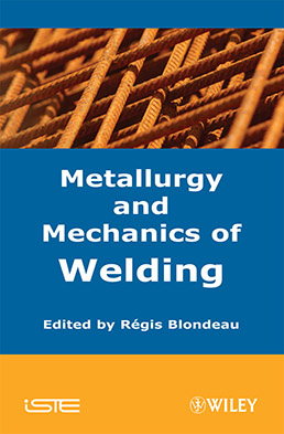 Metallurgy and Mechanics of Welding