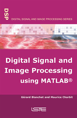 Digital Signal and Image Processing using MATLAB®